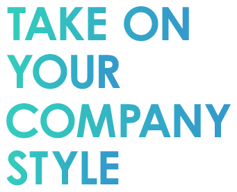 TAKE ON YOUE COMPANY STYLE